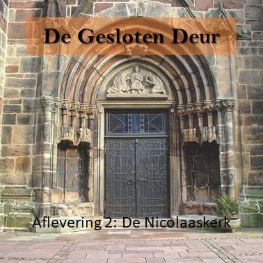 Podcast: De Gesloten Deur – Aflevering 2: De Nicolaaskerk