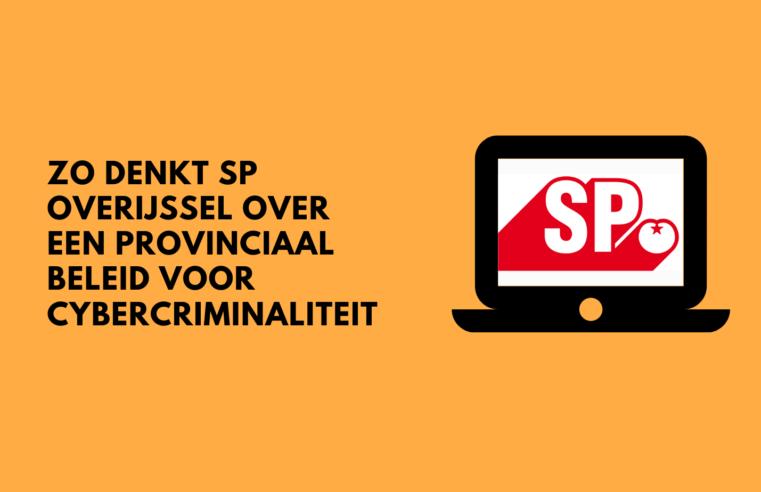 Zo denkt SP Overijssel over een provinciaal beleid voor cybercriminaliteit