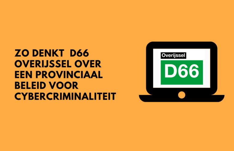 Zo denkt D66 Overijssel over een provinciaal beleid voor cybercriminaliteit